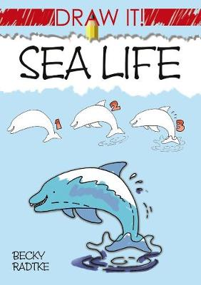 Draw It! Sea Life - Radtke, Becky J.