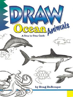 Draw Ocean Animals - DuBosque, Doug