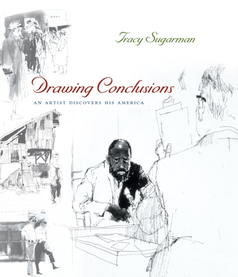 Drawing Conclusions: An Artist Discovers His America - Sugarman, Tracy