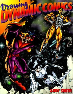 Drawing Dynamic Comics - Smith, Andy