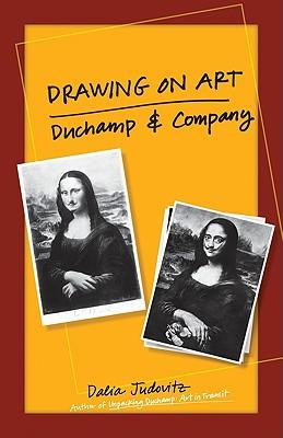 Drawing on Art: Duchamp and Company - Judovitz, Dalia