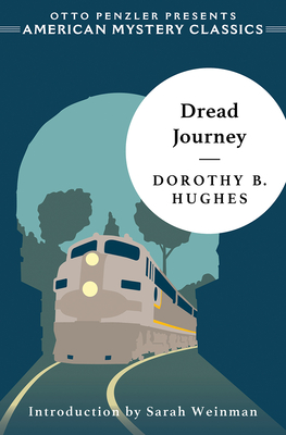 Dread Journey - Hughes, Dorothy B, and Weinman, Sarah (Introduction by)