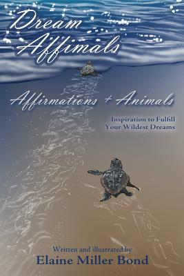Dream Affimals - Bond, Elaine Miller