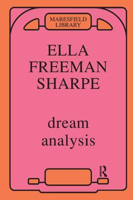 Dream Analysis: A Practical Handbook of Psychoanalysis - Sharpe, Ella Freeman