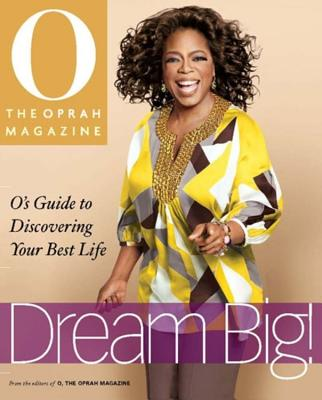 Dream Big: O's Guide to Discovering Your Best Life - Casey, Susan (Editor)