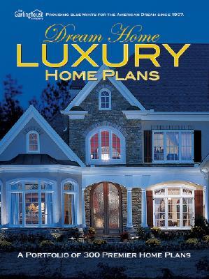 Dream Home Luxury Home Plans - Garlinghouse Company (Creator)