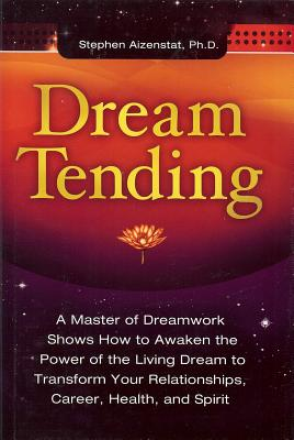Dream Tending - Aizenstat, Stephen
