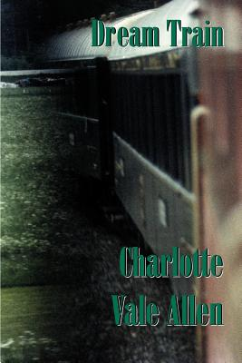 Dream Train - Allen, Charlotte Vale