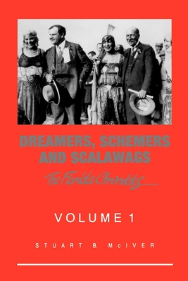 Dreamers, Schemers and Scalawags - McIver, Stuart B