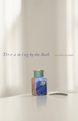 Dreaming by the Book - Scarry, Elaine