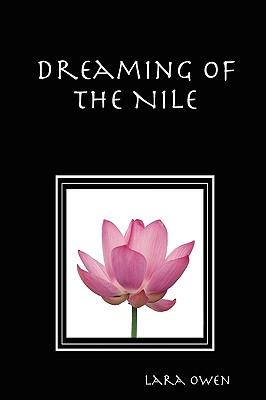 Dreaming of the Nile - Owen, Lara