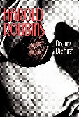 Dreams Die First - Robbins, Harold