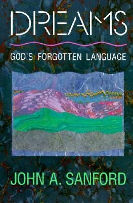 Dreams: God's Forgotten Language - Sanford, John A