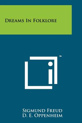 Dreams in Folklore - Freud, Sigmund, and Oppenheim, D E, and Strachey, James (Editor)