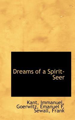 Dreams of a Spirit-Seer - Immanuel, Kant