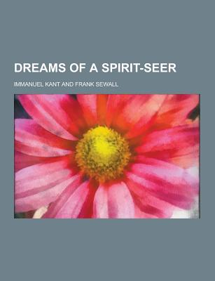 Dreams of a Spirit-Seer - Kant, Immanuel