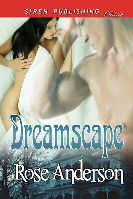 Dreamscape (Siren Publishing Classic) - Anderson, Rose