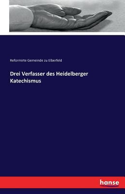 Drei Verfasser Des Heidelberger Katechismus - Zu Elberfeld, Reformirte Gemeinde