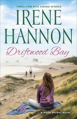Driftwood Bay: A Hope Harbor Novel - Hannon, Irene