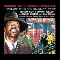 Drinkin' TNT 'n' Smokin' Dynamite/Messin' with the Blues - Buddy Guy / Junior Wells / Muddy Waters
