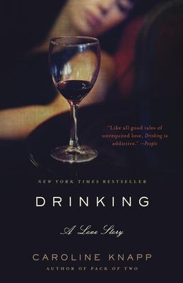 Drinking: A Love Story - Knapp, Caroline
