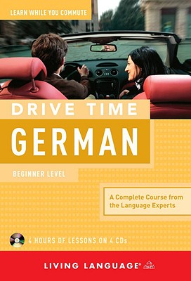 Drive Time German: Beginner Level - Living Language