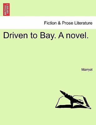 Driven to Bay. a Novel. - Marryat