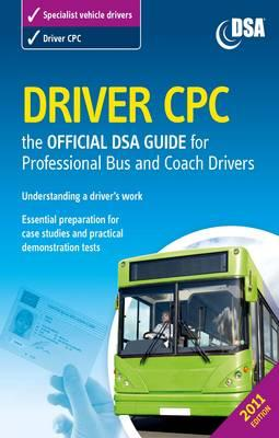 Driver CPC: the official DVSA guide for professional bus and coach drivers - Driving Standards Agency