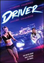 Driver - Alex Zinzopoulos; Jack Skyyler