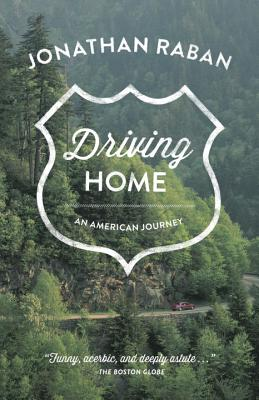 Driving Home: An American Journey - Raban, Jonathan