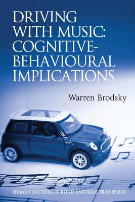 Driving With Music: Cognitive-Behavioural Implications - Brodsky, Warren