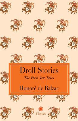 Droll Stories - De Balzac, Honore