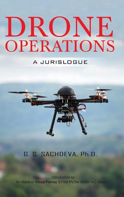 Drone Operations: A Jurislogue - Sachdeva, G S