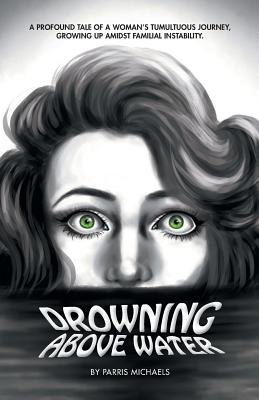 Drowning Above Water - Michaels, Parris
