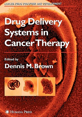 Drug Delivery Systems in Cancer Therapy - Brown, Dennis M. (Editor)