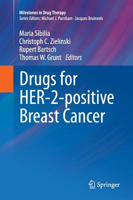 Drugs for Her-2-Positive Breast Cancer - Sibilia, Maria (Editor)