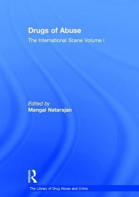 Drugs of Abuse: The International Scene: Volume I - Natarajan, Mangai (Editor)