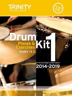 Drum Kit 2014-2019 Book 1 Grades 1 & 2: Pieces & Exercises for Trinity College London Exams - Drum Kit