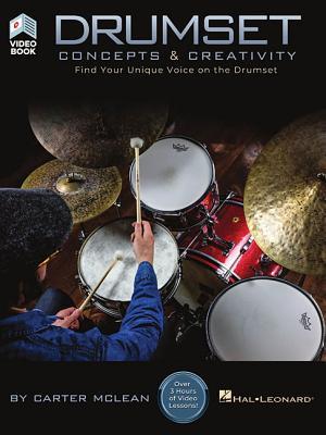 Drumset Concepts & Creativity: Find Your Unique Voice on the Drumset - McLean, Carter