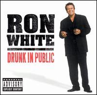 Drunk in Public - Ron White