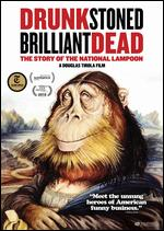 Drunk Stoned Brilliant Dead: The Story of the National Lampoon - Douglas Tirola
