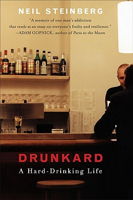 Drunkard: A Hard-Drinking Life - Steinberg, Neil