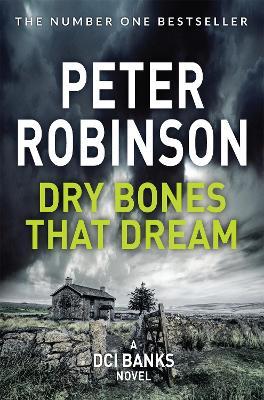 Dry Bones That Dream - Robinson, Peter
