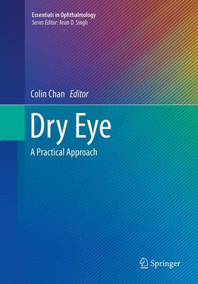 Dry Eye: A Practical Approach - Chan, Colin (Editor)