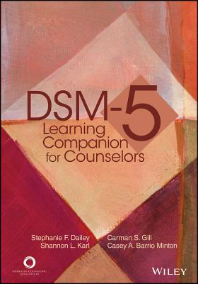 Dsm-5 Learning Companion for Counselors - Dailey, Stephanie F, and Gill, Carmen S, and Karl, Shannon L
