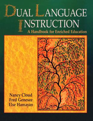 Dual Language Instruction: A Handbook for Enriched Education - Cloud, Nancy, and Genesee, Fred, and Hamayan, Else
