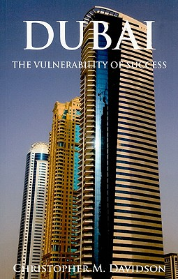 Dubai: The Vulnerability of Success - Davidson, Christopher M