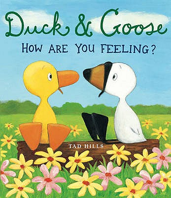 Duck and Goose: How are You Feeling? -