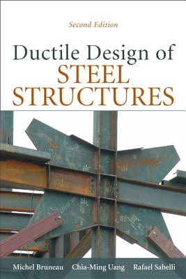 Ductile Design of Steel Structures - Bruneau, Michel, and Uang, Chia-Ming, and Sabelli, Rafael