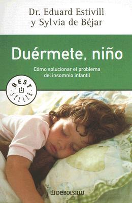 Duermete Nino - Estivill, Eduard, and de Bejar, Sylvia